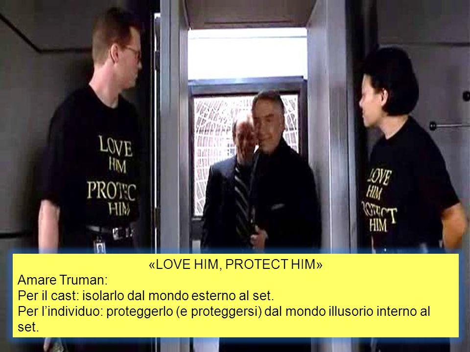 «LOVE HIM, PROTECT HIM» Amare Truman: Per il cast: isolarlo dal mondo esterno al set.