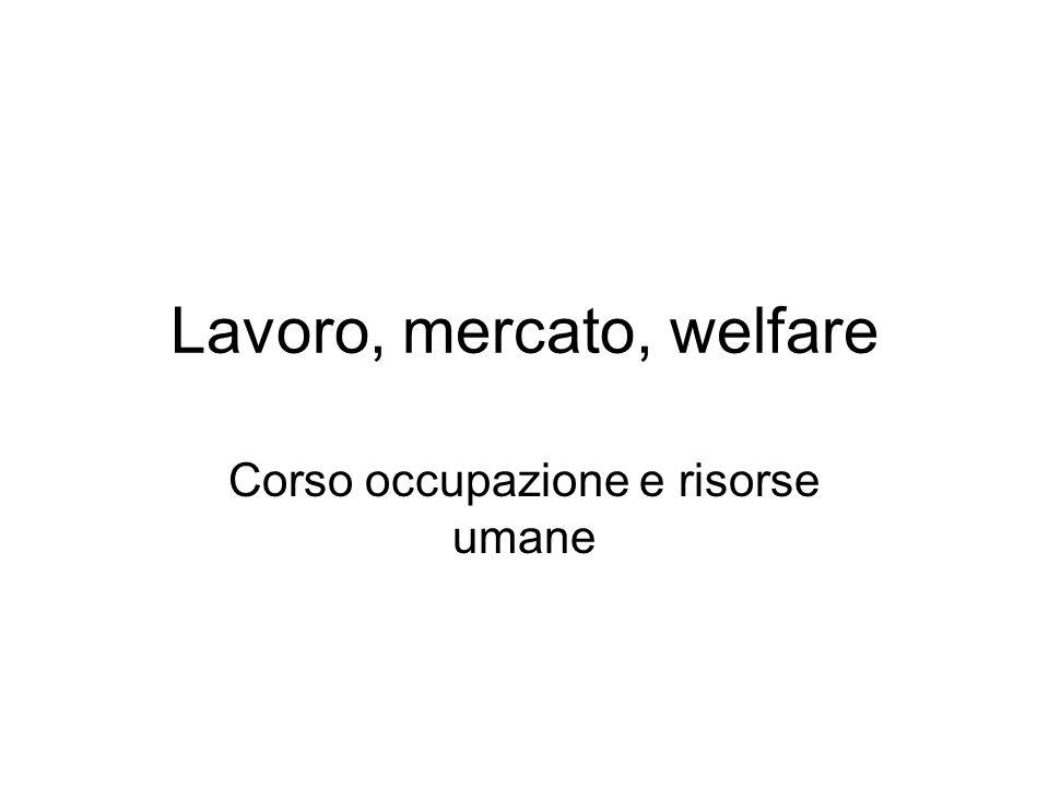 Lavoro, mercato, welfare Corso occupazione e risorse umane
