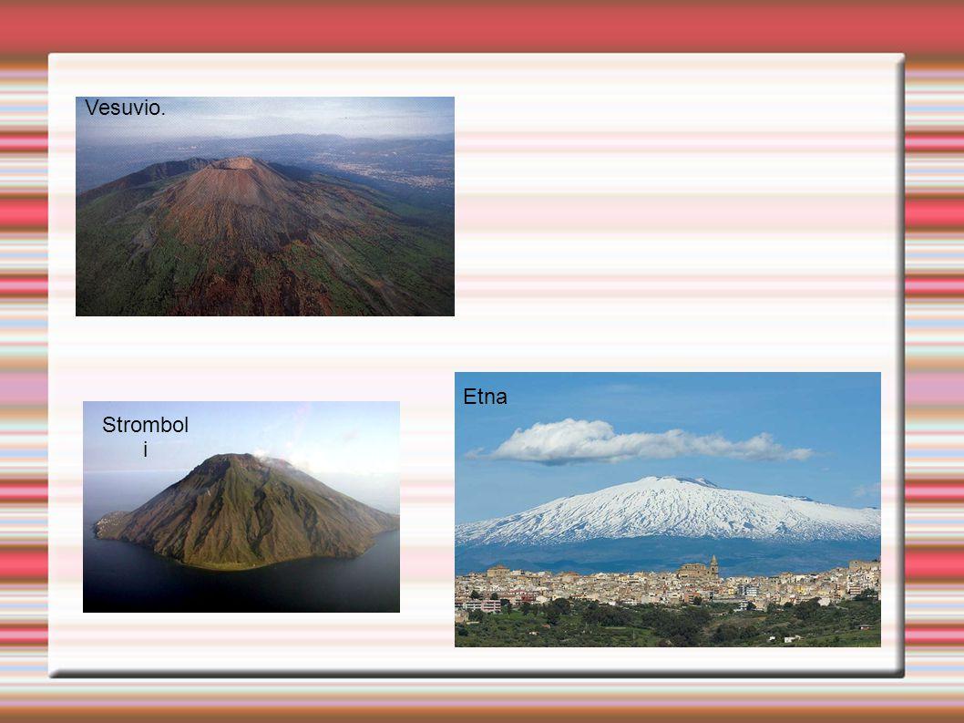 Vesuvio. Etna Strombol i