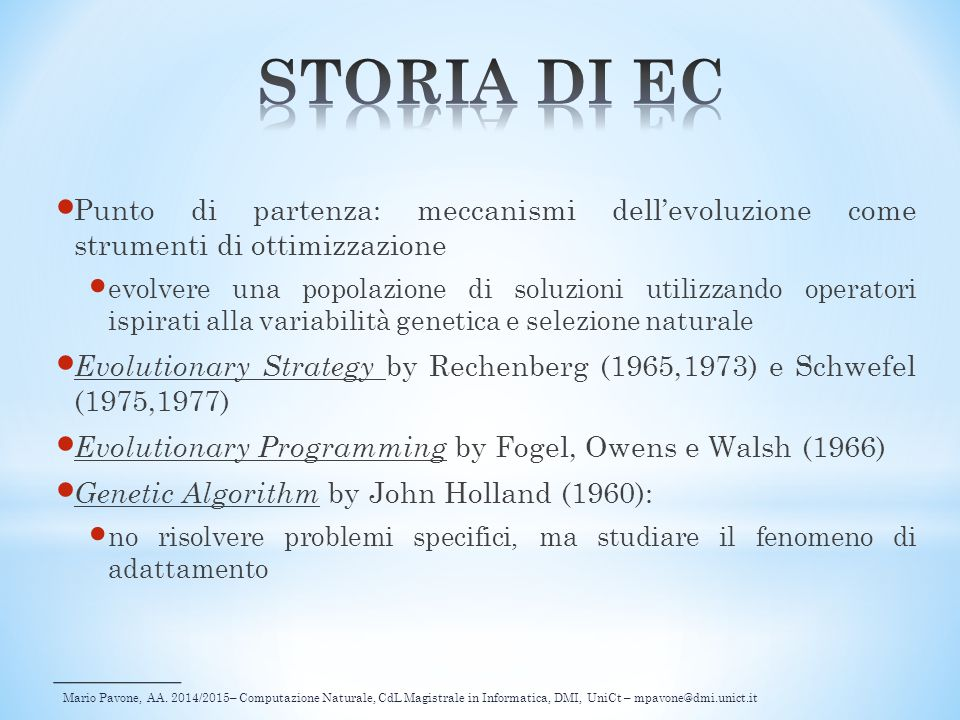 Mario Pavone, AA. 2014/2015– Computazione Naturale, CdL Magistrale in Informatica, DMI, UniCt – mpavone@dmi.unict.it Punto di partenza: meccanismi del