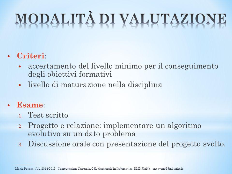 Mario Pavone, AA. 2014/2015– Computazione Naturale, CdL Magistrale in Informatica, DMI, UniCt – mpavone@dmi.unict.it Criteri : accertamento del livell