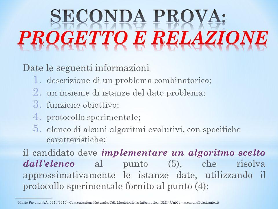 Mario Pavone, AA. 2014/2015– Computazione Naturale, CdL Magistrale in Informatica, DMI, UniCt – mpavone@dmi.unict.it Date le seguenti informazioni 1.