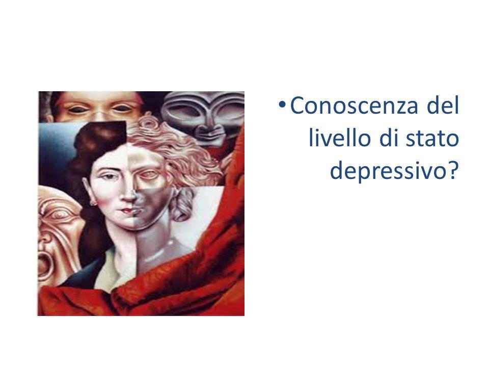 Conoscenza del livello di stato depressivo?