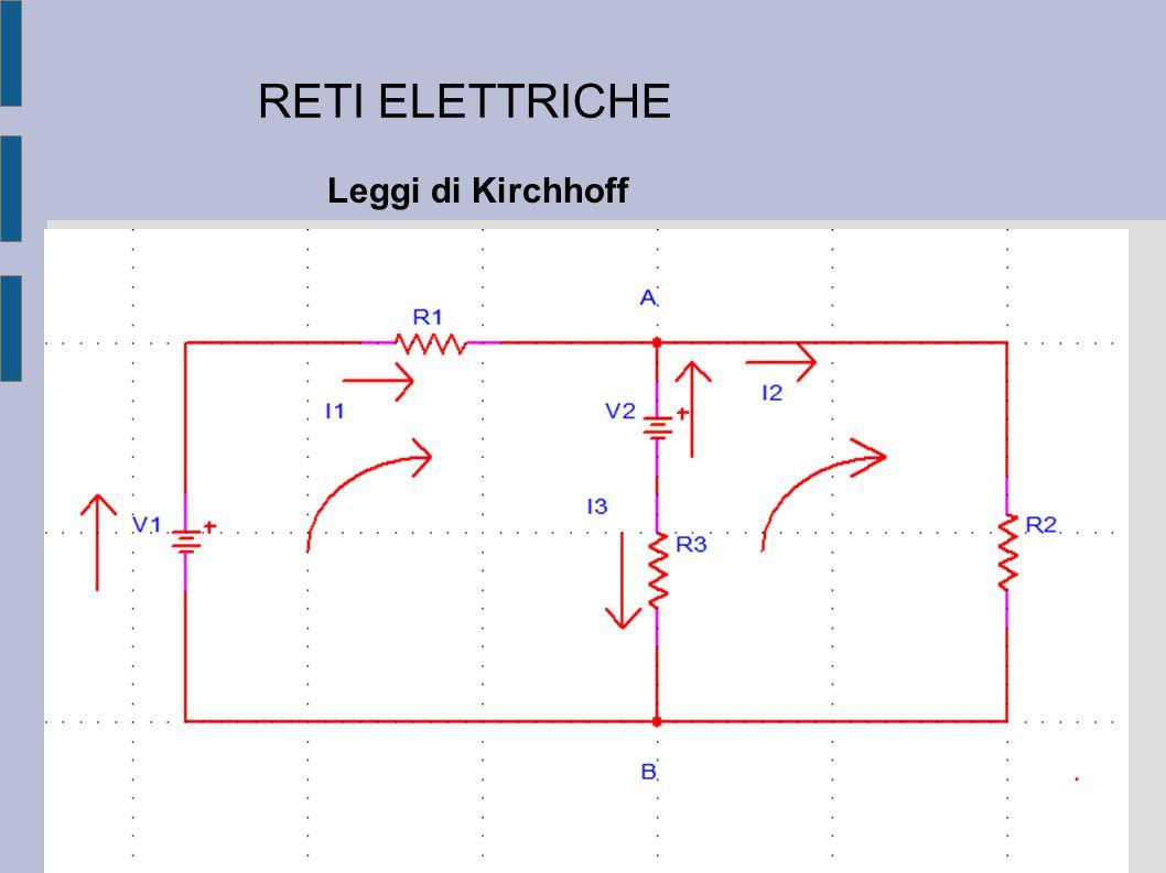 RETI ELETTRICHE Leggi di Kirchhoff