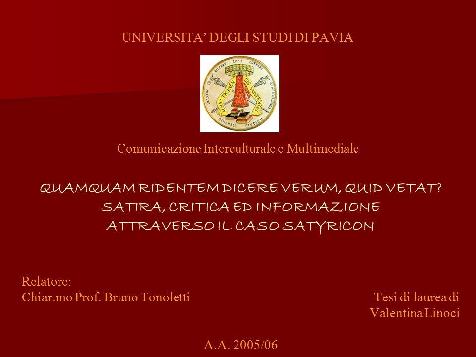 UNIVERSITA' DEGLI STUDI DI PAVIA Comunicazione Interculturale e Multimediale QUAMQUAM RIDENTEM DICERE VERUM, QUID VETAT.
