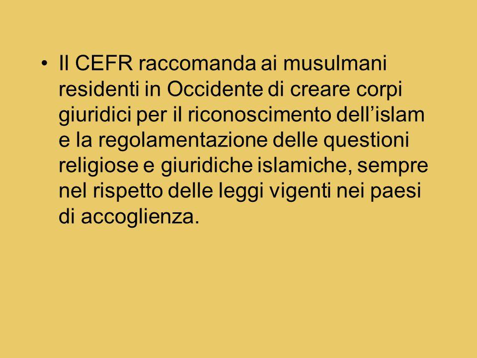 Il CEFR raccomanda ai musulmani residenti in Occidente di creare corpi giuridici per il riconoscimento dell'islam e la regolamentazione delle question