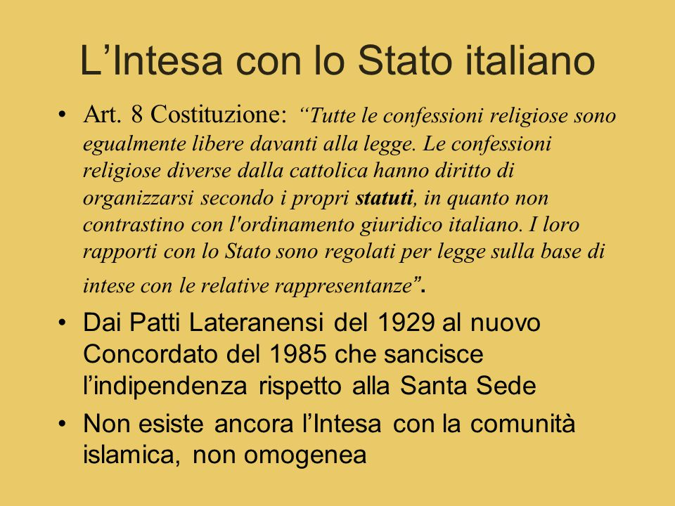"""L'Intesa con lo Stato italiano Art. 8 Costituzione: """"Tutte le confessioni religiose sono egualmente libere davanti alla legge. Le confessioni religios"""