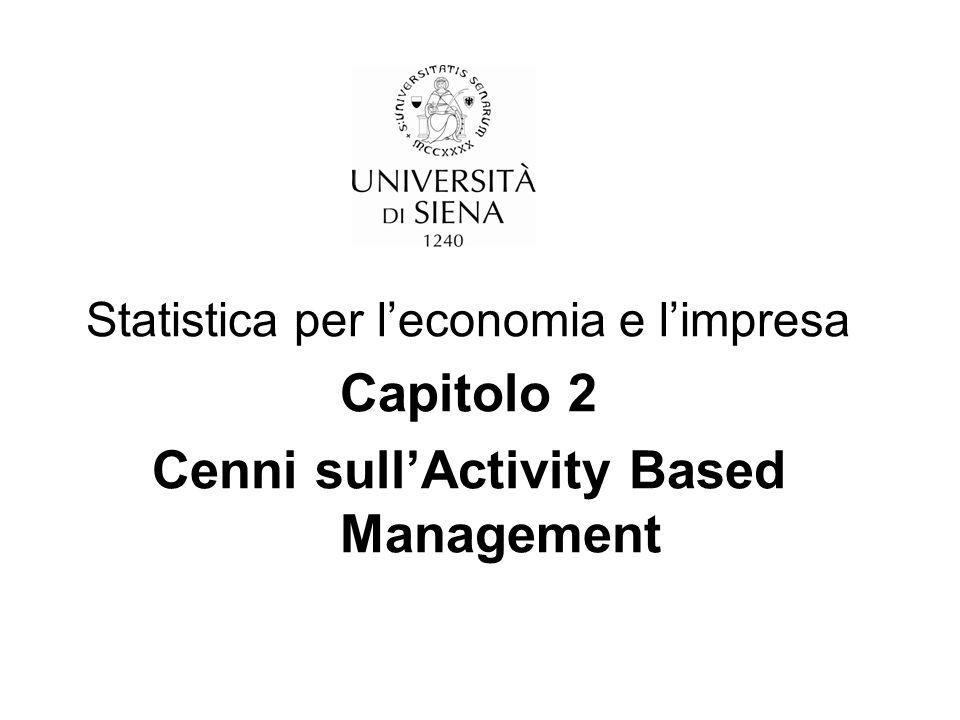 Statistica per l'economia e l'impresa Capitolo 2 Cenni sull'Activity Based Management