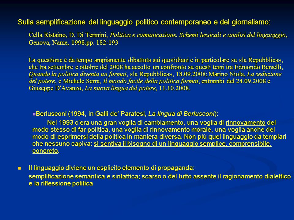 Sulla semplificazione del linguaggio politico contemporaneo e del giornalismo: Cella Ristaino, D. Di Termini, Politica e comunicazione. Schemi lessica
