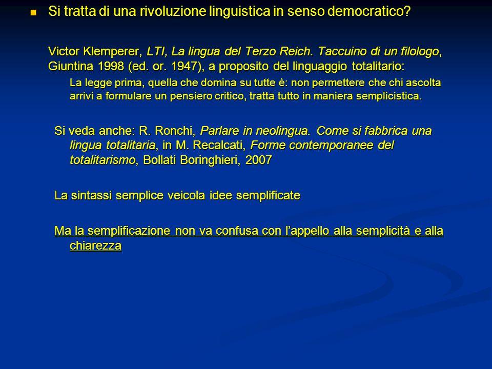 Si tratta di una rivoluzione linguistica in senso democratico? Si tratta di una rivoluzione linguistica in senso democratico? Victor Klemperer, LTI, L