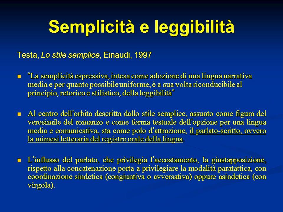 """Semplicità e leggibilità Testa, Lo stile semplice, Einaudi, 1997 """" La semplicità espressiva, intesa come adozione di una lingua narrativa media e per"""