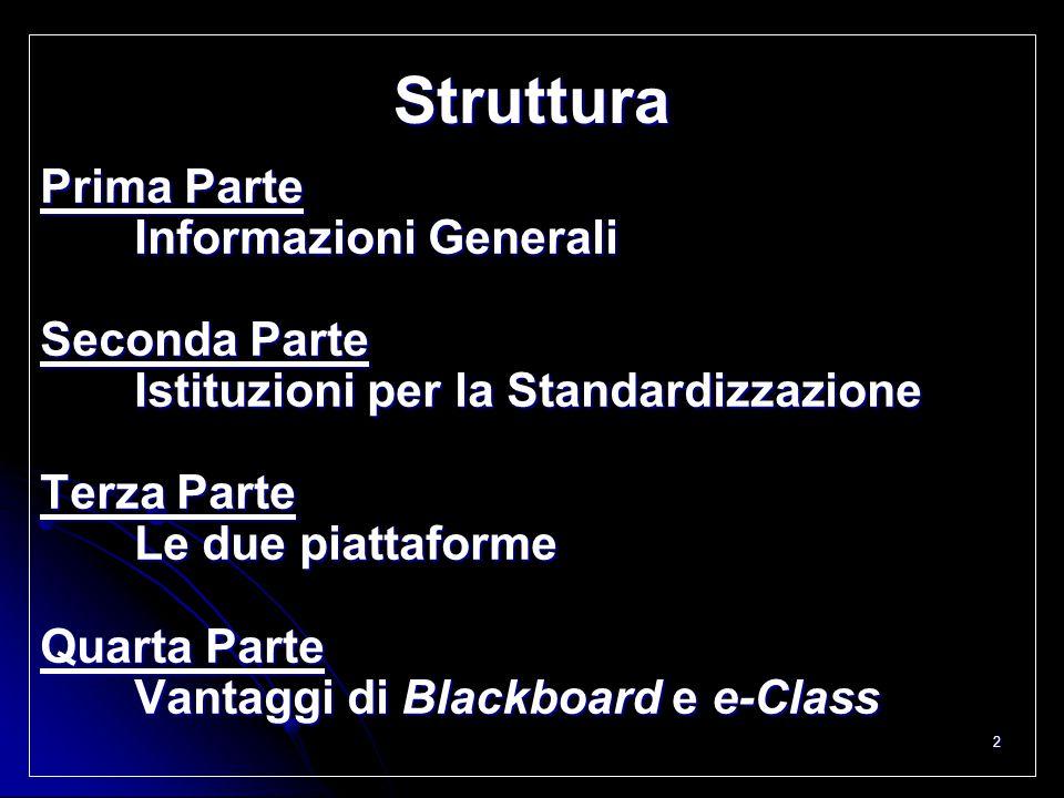 2 Struttura Prima Parte Informazioni Generali Seconda Parte Istituzioni per la Standardizzazione Terza Parte Le due piattaforme Quarta Parte Vantaggi