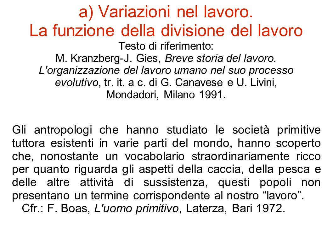 a) Variazioni nel lavoro. La funzione della divisione del lavoro Testo di riferimento: M.