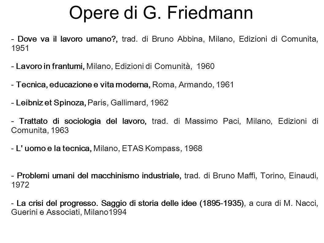 Opere di G. Friedmann - Dove va il lavoro umano , trad.