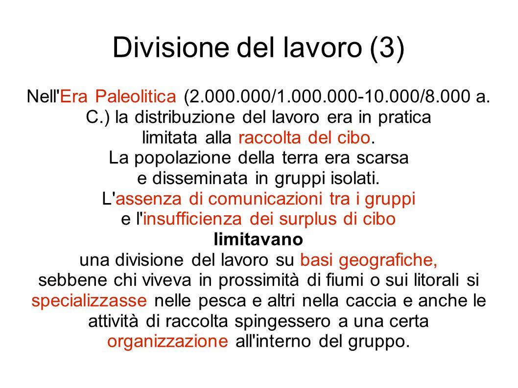 Divisione del lavoro (3) Nell Era Paleolitica (2.000.000/1.000.000-10.000/8.000 a.