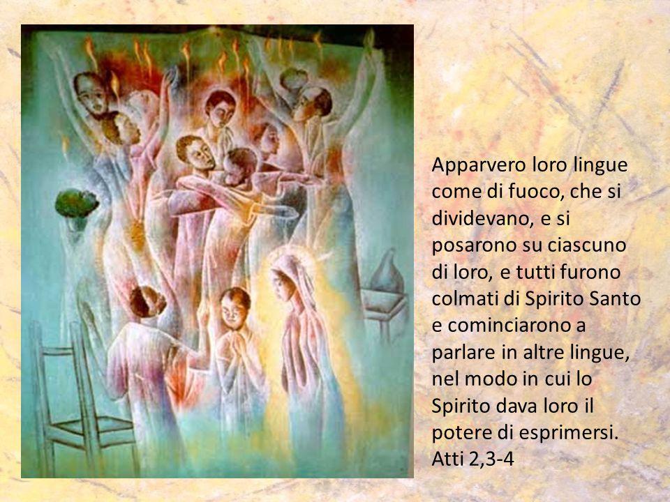 Apparvero loro lingue come di fuoco, che si dividevano, e si posarono su ciascuno di loro, e tutti furono colmati di Spirito Santo e cominciarono a pa