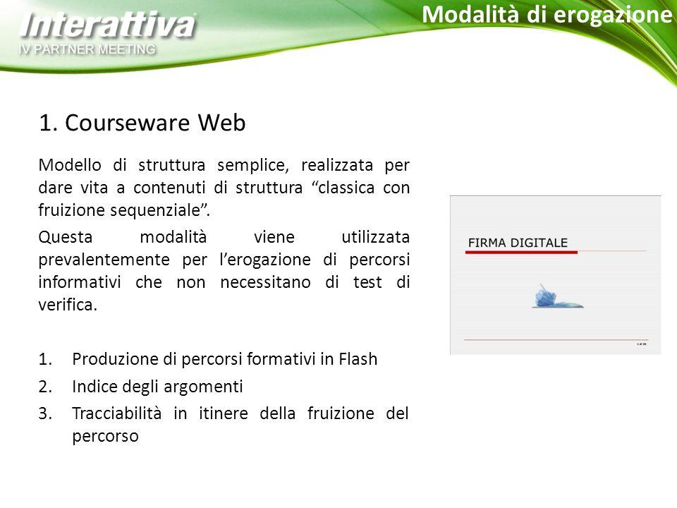 """1. Courseware Web Modello di struttura semplice, realizzata per dare vita a contenuti di struttura """"classica con fruizione sequenziale"""". Questa modali"""