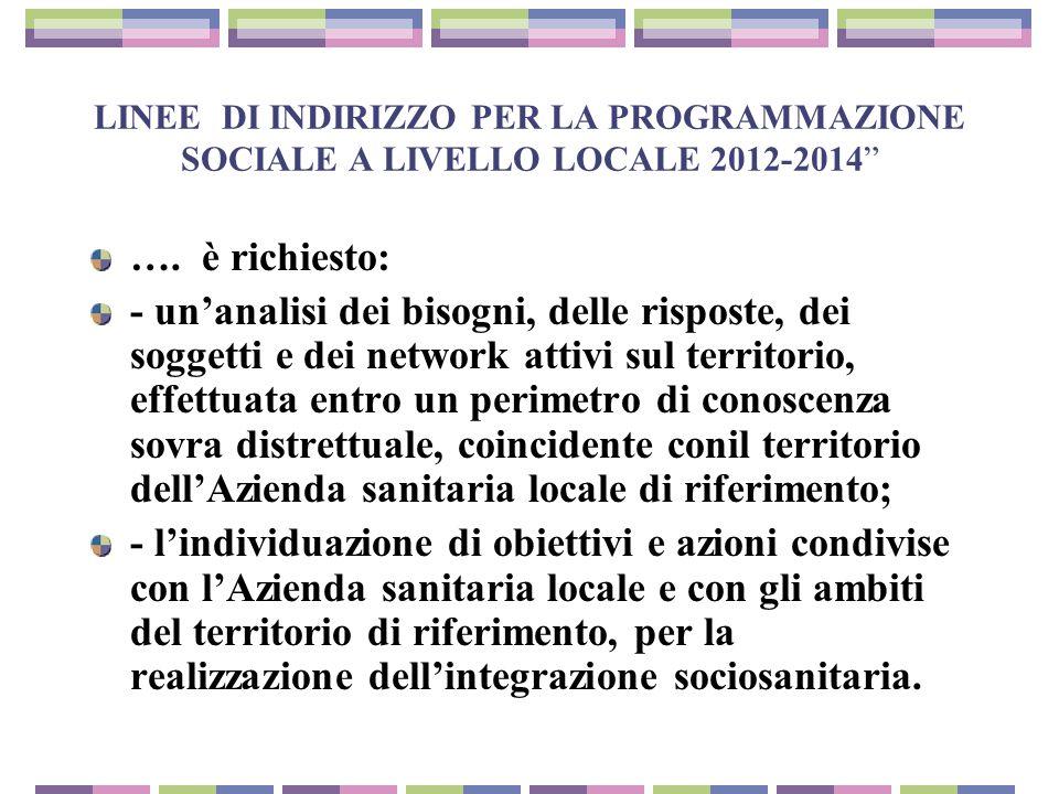 LINEE DI INDIRIZZO PER LA PROGRAMMAZIONE SOCIALE A LIVELLO LOCALE 2012-2014 ….