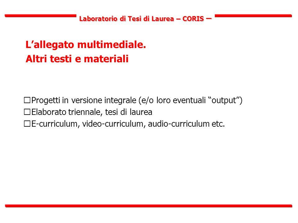 Laboratorio di Tesi di Laurea – CORIS – L'allegato multimediale.