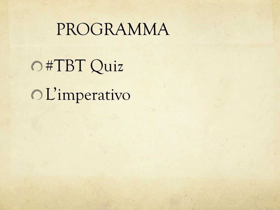PROGRAMMA #TBT Quiz L'imperativo