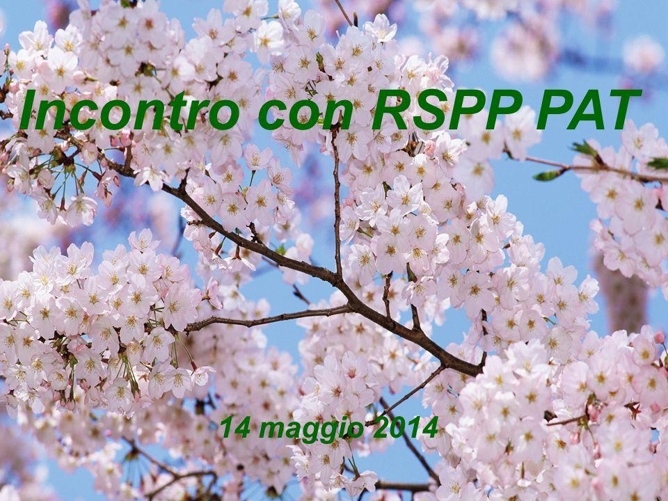 Incontro con RSPP PAT 14 maggio 2014