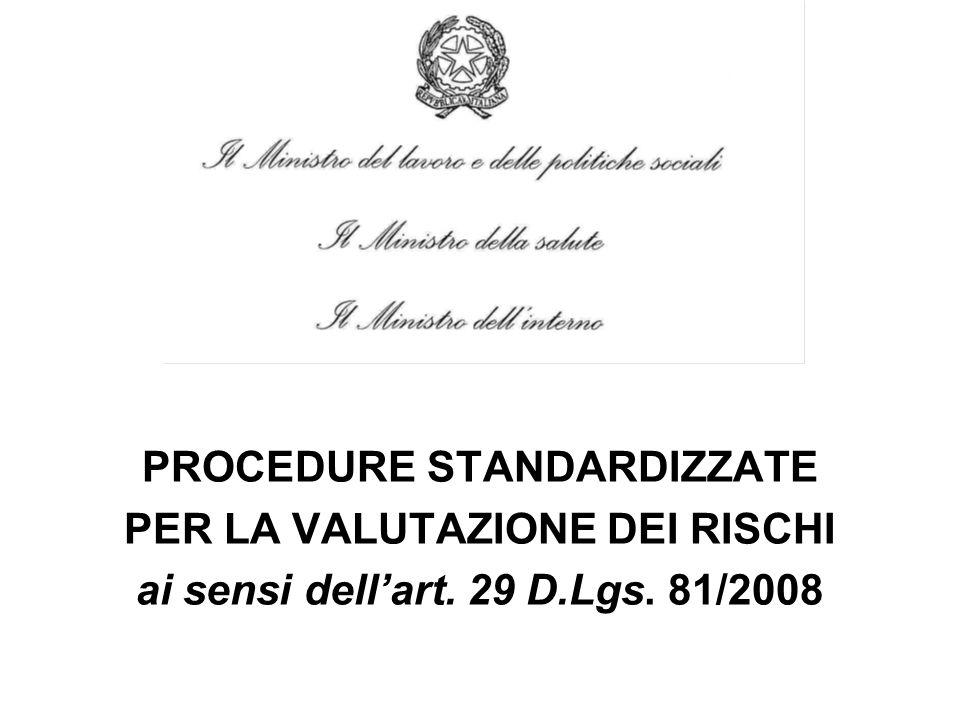 PROCEDURE STANDARDIZZATE PER LA VALUTAZIONE DEI RISCHI ai sensi dell'art. 29 D.Lgs. 81/2008