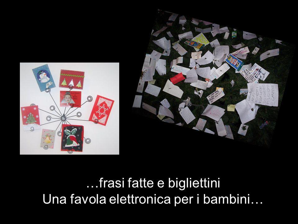 …frasi fatte e bigliettini Una favola elettronica per i bambini…