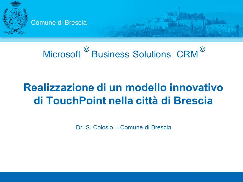 Microsoft Business Solutions CRM Realizzazione di un modello innovativo di TouchPoint nella città di Brescia Dr.