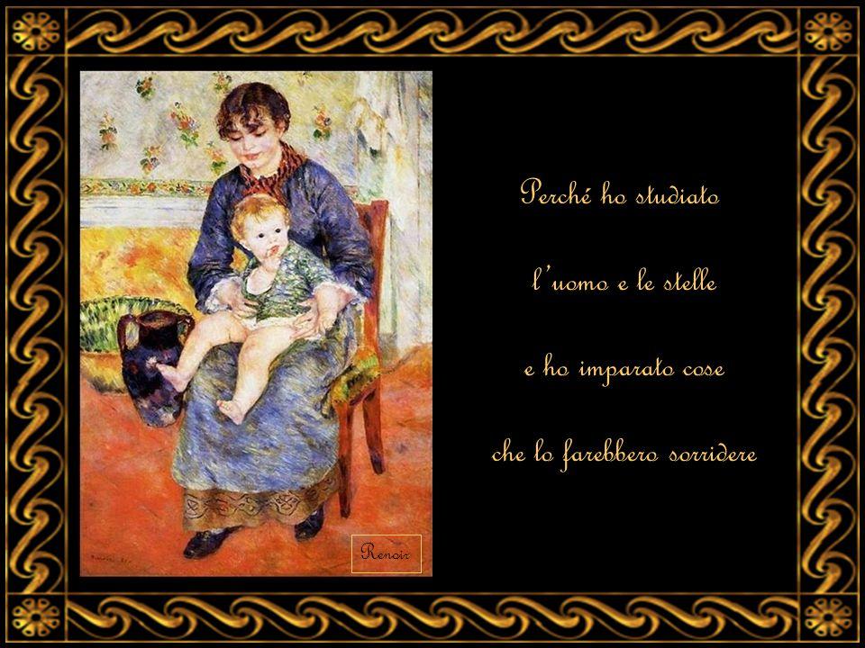 Perché ho studiato l'uomo e le stelle e ho imparato cose che lo farebbero sorridere Renoir