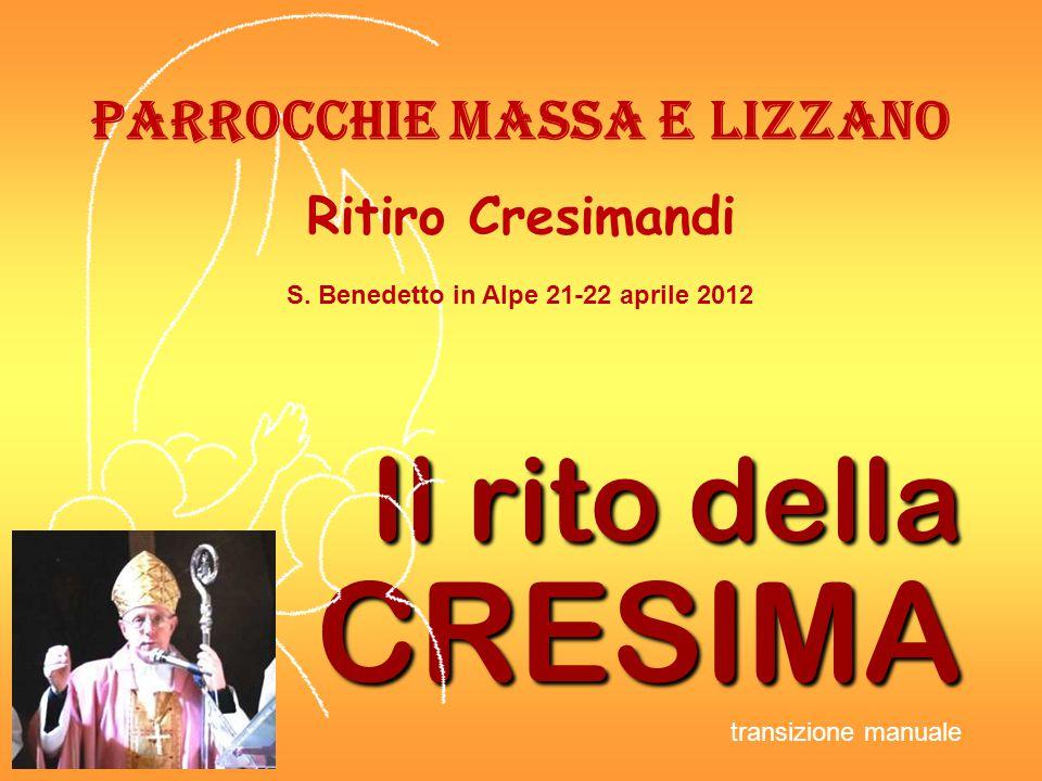 Il rito della CRESIMA transizione manuale Parrocchie Massa e LizZano Ritiro Cresimandi S.