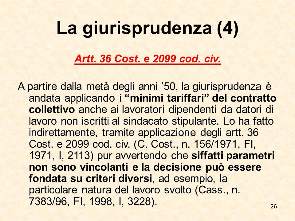 26 La giurisprudenza (4) Artt.36 Cost. e 2099 cod.