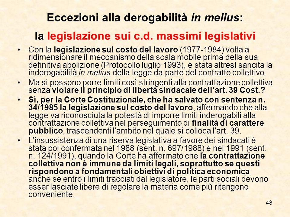 48 Eccezioni alla derogabilità in melius: la legislazione sui c.d.