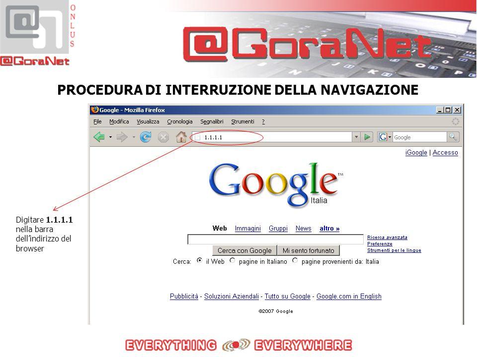 PROCEDURA DI INTERRUZIONE DELLA NAVIGAZIONE Digitare 1.1.1.1 nella barra dell'indirizzo del browser