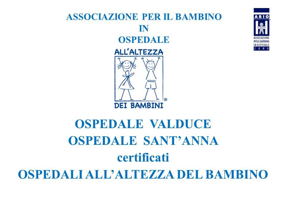 ASSOCIAZIONE PER IL BAMBINO IN OSPEDALE OSPEDALE VALDUCE OSPEDALE SANT'ANNA certificati OSPEDALI ALL'ALTEZZA DEL BAMBINO