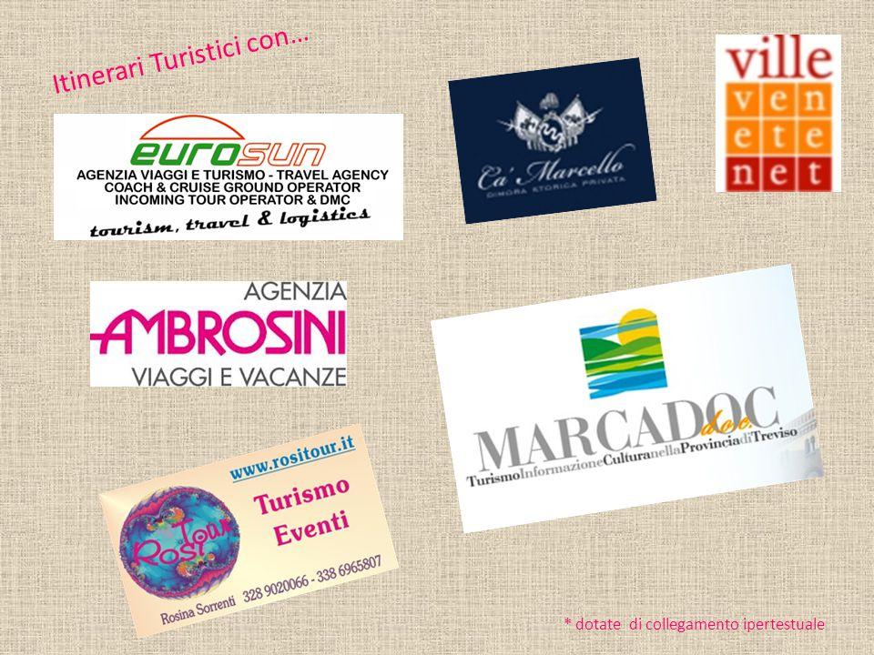 Itinerari Turistici con… * dotate di collegamento ipertestuale