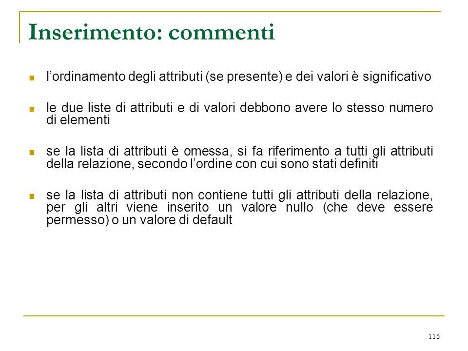 115 Inserimento: commenti l'ordinamento degli attributi (se presente) e dei valori è significativo le due liste di attributi e di valori debbono avere