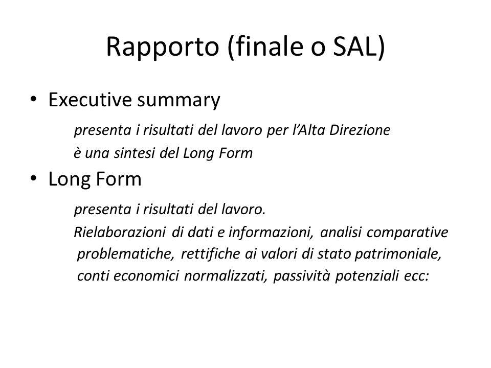 Rapporto (finale o SAL) Executive summary presenta i risultati del lavoro per l'Alta Direzione è una sintesi del Long Form Long Form presenta i risultati del lavoro.