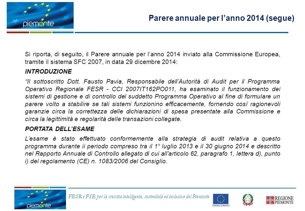 FESR e FSE per la crescita intelligente, sostenibile ed inclusiva del Piemonte Parere annuale per l'anno 2014 (segue) Si riporta, di seguito, il Parer