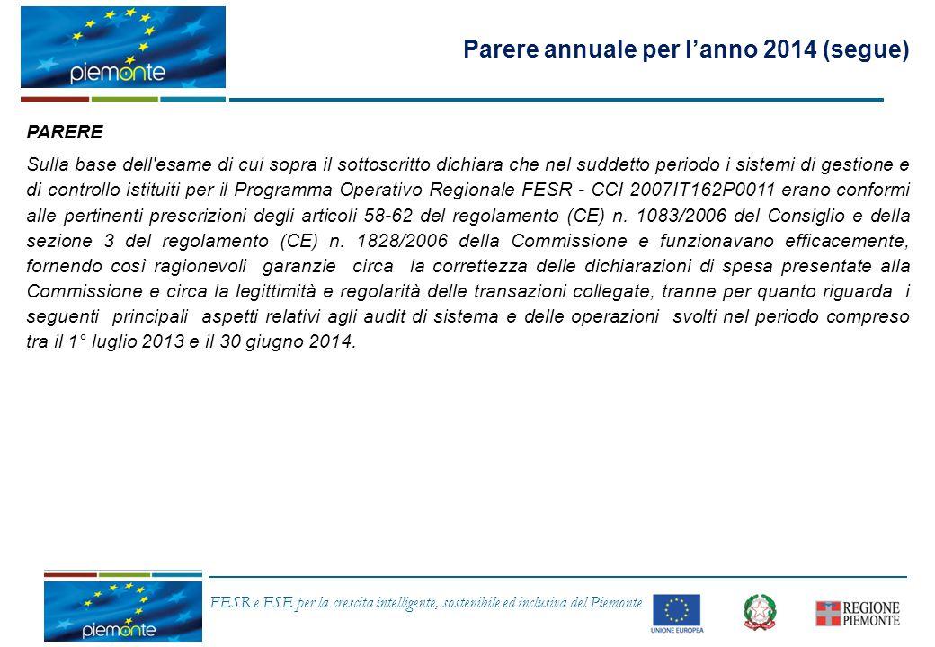 FESR e FSE per la crescita intelligente, sostenibile ed inclusiva del Piemonte Parere annuale per l'anno 2014 (segue) PARERE Sulla base dell'esame di