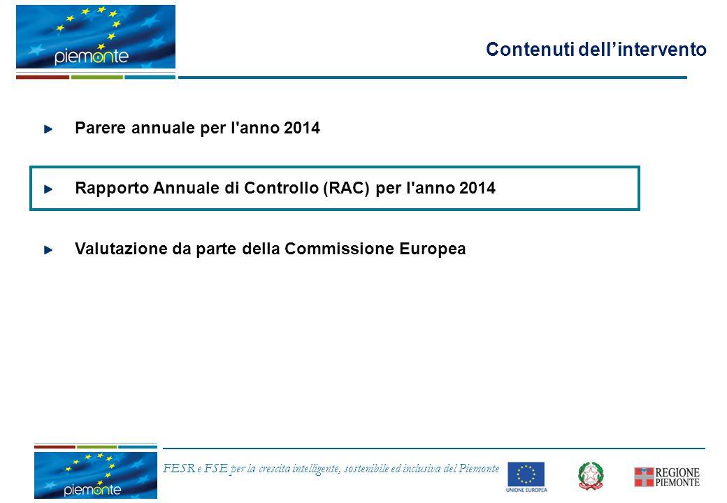 FESR e FSE per la crescita intelligente, sostenibile ed inclusiva del Piemonte Contenuti dell'intervento Parere annuale per l'anno 2014 Rapporto Annua