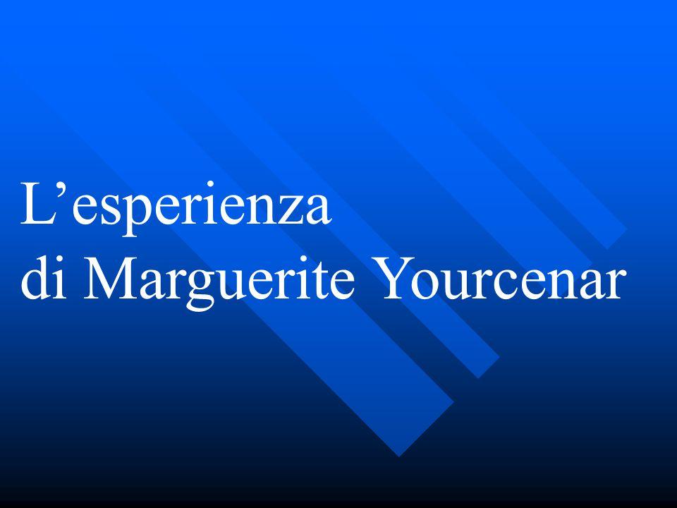 L'esperienza di Marguerite Yourcenar
