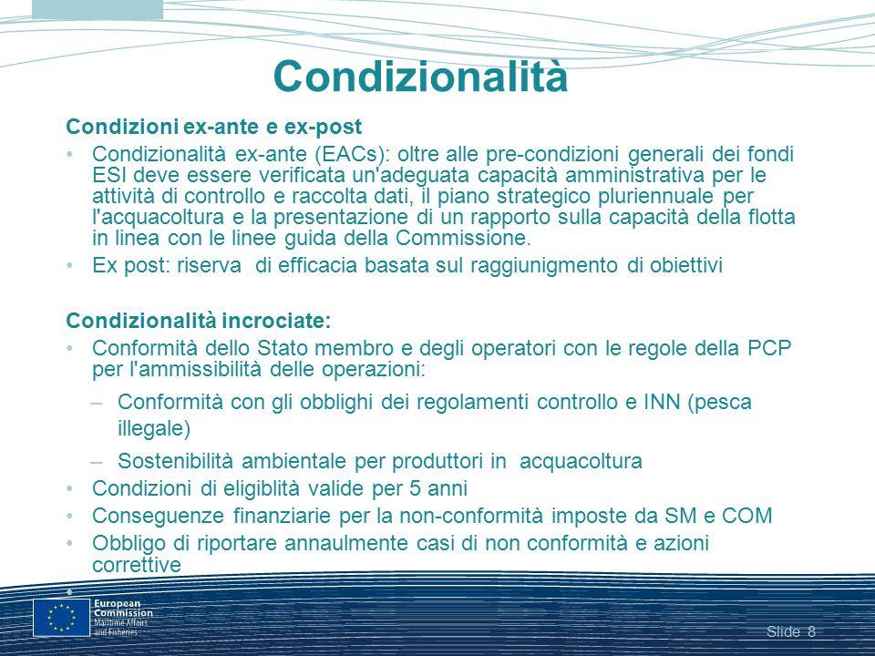 Slide19 Politica Marittima Integrata (in gestione concorrente) Il supporto principale per le regioni marittime fornito dagli altri fondi ESI Gli obiettivi marittimi sono inglobati in molti fondi ESI (FESR, FC, LIFE+, H2020) Il finanziamento della PMI con il FEAMP rappresenta una piccola parte del supporto UE per gli obiettivi marittimi ed è finalizzato allo sviluppo di strumenti di politica multi-settoriali: –Strumenti per la sorveglianza marittima integrata (CISE) –Protezione dell ambiente marino, in particolare nel quadro della direttiva quadro sulla strategia marina (MSFD)