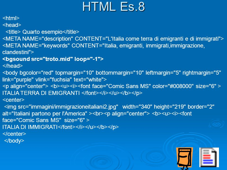 Quarto esempio ITALIA TERRA DI EMIGRANTI ITALIA DI IMMIGRATI HTML Es.8
