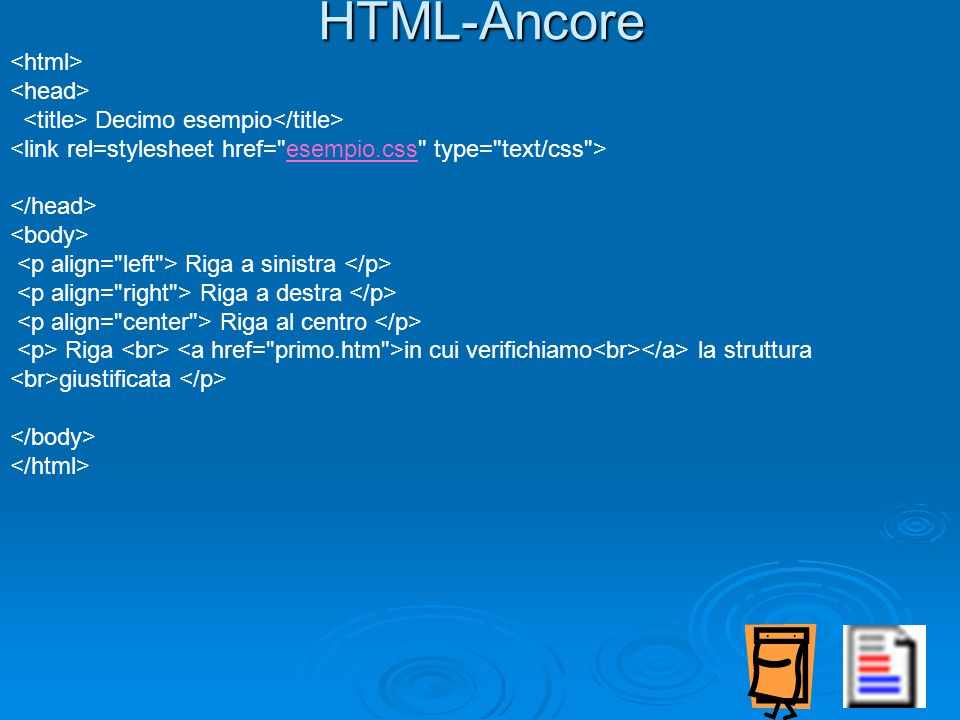 HTML-Ancore Decimo esempio esempio.css Riga a sinistra Riga a destra Riga al centro Riga in cui verifichiamo la struttura giustificata