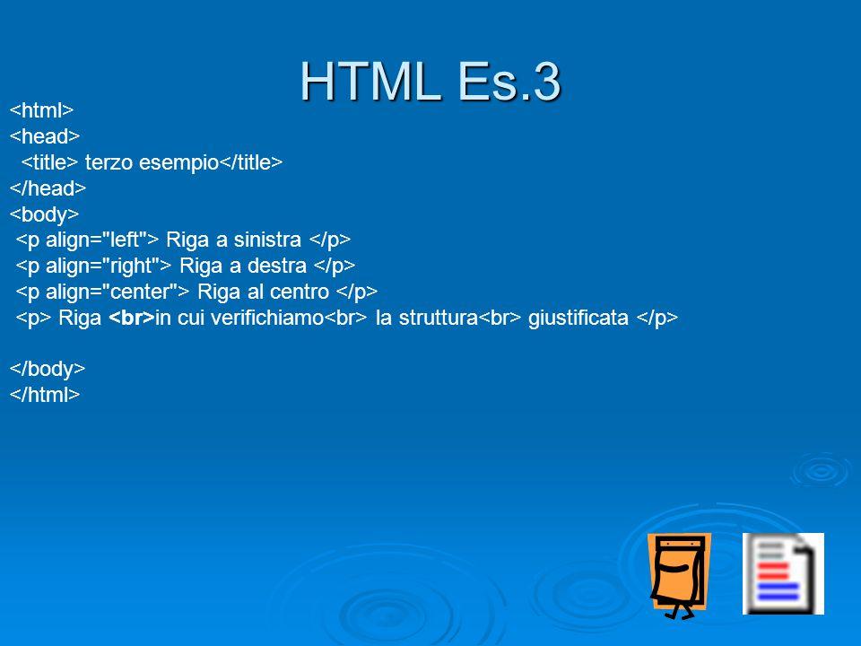 terzo esempio Riga a sinistra Riga a destra Riga al centro Riga in cui verifichiamo la struttura giustificata HTML Es.3