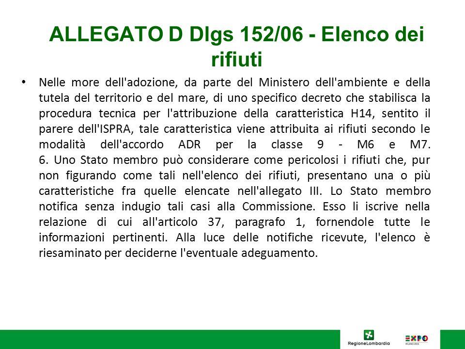 ALLEGATO D Dlgs 152/06 - Elenco dei rifiuti Nelle more dell'adozione, da parte del Ministero dell'ambiente e della tutela del territorio e del mare, d