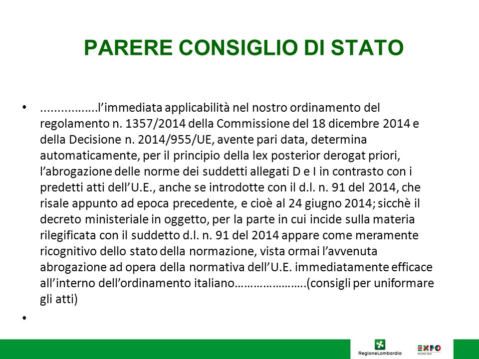 PARERE CONSIGLIO DI STATO.................l'immediata applicabilità nel nostro ordinamento del regolamento n. 1357/2014 della Commissione del 18 dicem