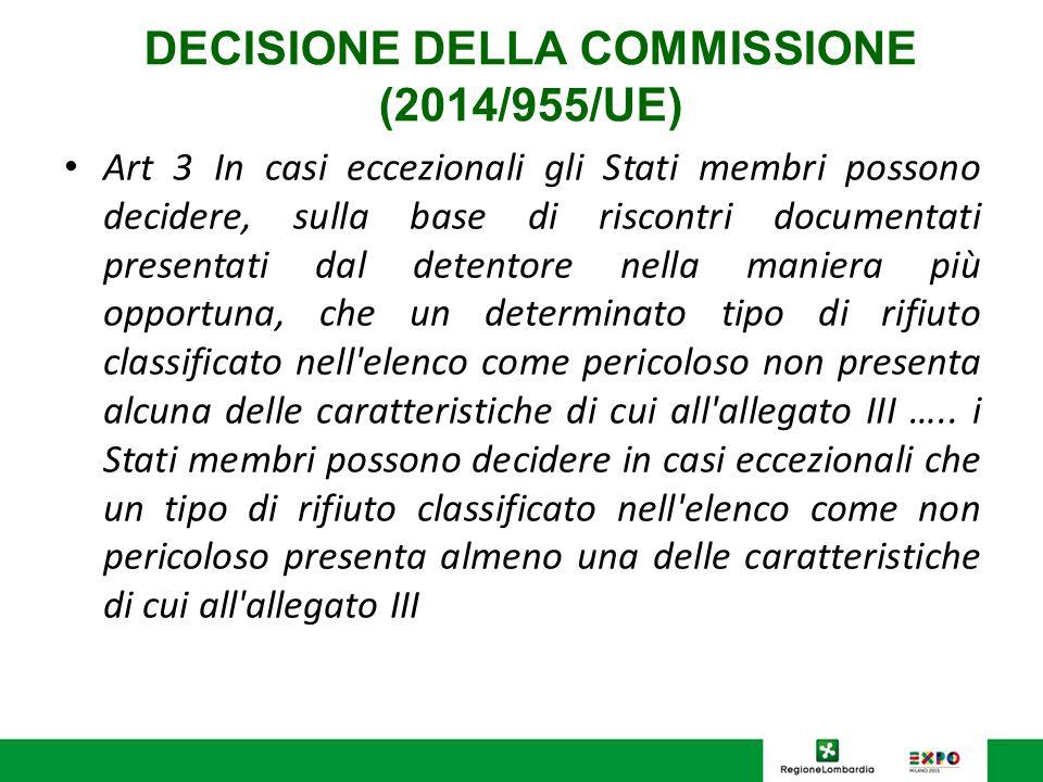 DECISIONE DELLA COMMISSIONE (2014/955/UE) Art 3 In casi eccezionali gli Stati membri possono decidere, sulla base di riscontri documentati presentati