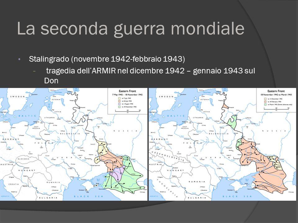La seconda guerra mondiale Stalingrado (novembre 1942-febbraio 1943) - tragedia dell'ARMIR nel dicembre 1942 – gennaio 1943 sul Don