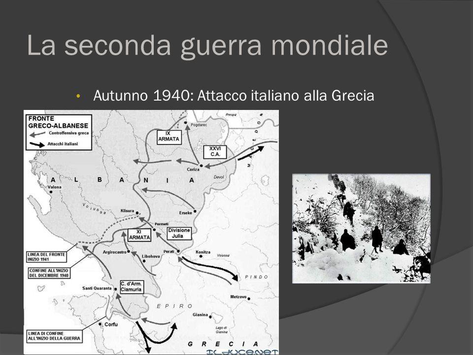 La seconda guerra mondiale Autunno 1940: Attacco italiano alla Grecia